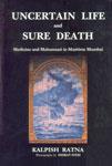 Uncertain Life and Sure Death Medicine and Mahamaari in Maritime Mumbai 1st Edition,8190100092,9788190100090