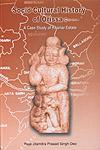 Socio-Cultural History of Orissa A Case Study of Khariar Estate 1st Published,8186791620,9788186791622