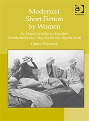 Modernist Short Fiction by Women The Liminal in Katherine Mansfield, Dorothy Richardson, May Sinclair and Virginia Woolf,0754666468,9780754666462