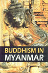 Buddhism in Myanmar 1st Published,8187644818,9788187644811