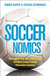 Soccernomics Why England Loses, Why Germany and Brazil Win, and Why the Us, Japan, Australia, Turkey - And Even Iraq - Are Destined,0007457847,9780007457847