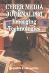 Cyber Media Journalism Emerging Technologies,8172731477,9788172731472