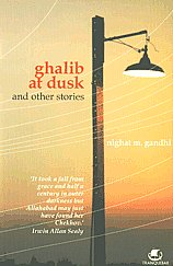 Ghalib at Dusk & Other Stories 1st Published,9380032854,9789380032856