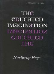 The Educated Imagination,0253200881,9780253200884