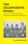 The Zeliangrong Nagas A Study of Tribal Christianity 1st Published,8185565686,9788185565682