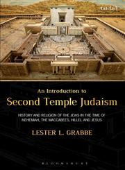 Introduction to Second Temple Judaism History and Religion of the Jews in the Time of Nehemiah, the Maccabees, Hillel, and Jesus 1st Edition,0567051617,9780567051615