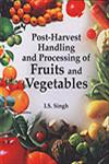 Post-Harvest Handling and Processing of Fruits and Vegetables,8185873380,9788185873381