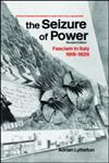 The Seizure of Power Fascism in Italy, 1919-1929,0714654736,9780714654737