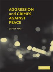 Aggression and Crimes against Peace,0521719151,9780521719155