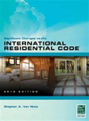 Significant Changes to the International Residential Code 2012 Edition 1st Edition,1111542481,9781111542481