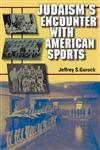 Judaism's Encounter with American Sports,0253347009,9780253347008