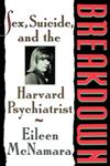 Breakdown Sex, Suicide and the Harvard Psychiatri,1439183023,9781439183021