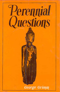 Perennial Questions The Fundamental Religious Problems and their Solution in Indian Thought; An Introduction to the Philosophical Religions 1st Edition,8120821009,9788120821002