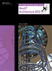 The Aubin Academy Master Series : Revit Architecture 2012 1st Edition,1111648484,9781111648480