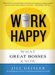 Work Happy What Great Bosses Know,1455547077,9781455547074