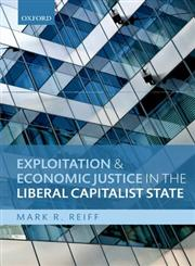 Exploitation and Economic Justice in the Liberal Capitalist State,0199664005,9780199664009