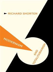 Modernism and Totalitarianism Rethinking the Intellectual Sources of Nazism and Stalinism, 1945 to the Present,0230252079,9780230252073