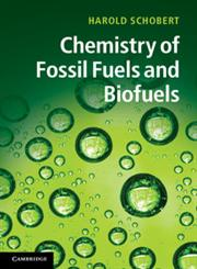 Chemistry of Fossil Fuels and Biofuels,0521114004,9780521114004