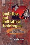 South Asia and Multilateral Trade Regime Disorders for Development,8189915312,9788189915315