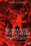 Romantic Satanism Myth and the Historical Moment in Blake, Shelley, and Byron,1403911827,9781403911827