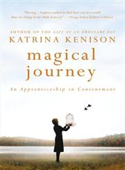 Magical Journey An Apprenticeship in Contentment,1455507229,9781455507221