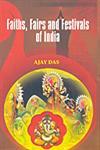 Faiths, Fairs & Festivals of India 1st Edition,8190317776,9788190317771