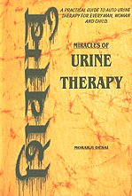 Miracles of Urine Therapy [A Practical Guide to Auto-Urine Therapy for Every Man, Woman and Child] Revised & Enlarged Edition,8187155396,9788187155393