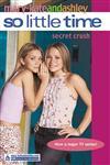 So Little Time : Secret Crush #6,0007144520,9780007144525