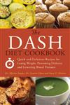 The DASH Diet Cookbook Quick and Delicious Recipes for Losing Weight, Preventing Diabetes, and Lowering Blood Pressure,1612430473,9781612430478