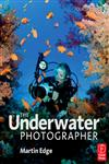 The Underwater Photographer 4th Edition,0240521641,9780240521640