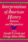 Interpretations of American History Patterns and Perspectives 6th Edition,0029126851,9780029126851
