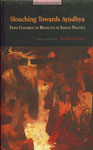 Slouching Towards Ayodhya From Congress to Hindutva in Indian politics 2nd Revised & Updated Edition,8188789135,9788188789139
