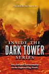 Inside the Dark Tower Series Art, Evil and Intertextuality in the Stephen King Novels,0786439777,9780786439775
