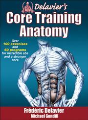 Delavier's Core Training Anatomy,1450413994,9781450413992