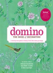 Domino : The Book of Decorating A Room-By-Room Guide to Creating a Home That Makes you Happy,1416575464,9781416575467