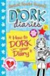 Dork Diaries : How To Dork Your Diary,0857079808,9780857079800