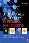 Atomic Force Microscopy in Process Engineering Introduction to AFM for Improved Processes and Products,1856175170,9781856175173