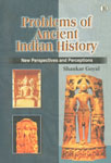 Problems of Ancient Indian History New Perspectives and Perceptions 1st Published,8187036664,9788187036661