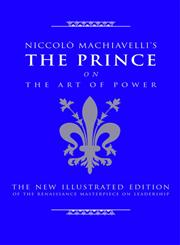 Niccolò Machiavelli's the Prince On the Art of Power The New Illustrated Edition of the Renaissance Masterpiece On Leadership,1844838021,9781844838028