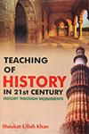 Teaching of History in 21st Century History Through Monuments,8188684651,9788188684656