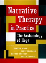 Narrative Therapy in Practice: The Archaeology of Hope (Jossey-Bass Psychology Series),0787903132,9780787903138