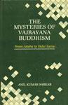 The Mysteries of Vajrayana Buddhism From Atisha to Dalai Lama,817003163X,9788170031635