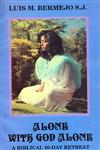 Alone With God Alone A Biblical 30-Day Retreat - Meditations 2 Vols.