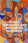 Justice, Democracy and Reasonable Agreement,1403933197,9781403933195