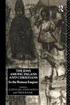 The Jews Among Pagans and Christians: In the Roman Empire,0415049725,9780415049726