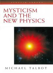 Mysticism and the New Physics,0140193286,9780140193282