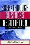 Breakthrough Business Negotiation A Toolbox for Managers,0787960128,9780787960124