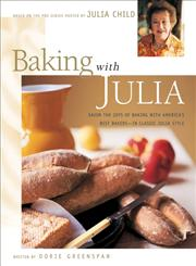 Baking with Julia Sift, Knead, Flute, Flour, And Savor...,0688146570,9780688146573