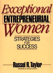 Exceptional Entrepreneurial Women Strategies for Success,0275931072,9780275931070
