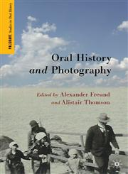 Oral History and Photography,113728062X,9781137280626